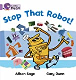 Stop That Robot!: Band 00/Lilac (Collins Big Cat) (0007186789) by Sage, Alison