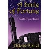 "A smile of fortune (Bard Crispin stories)von ""Adam Kisiel"""