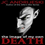 The Image of My Own Death | JC Andrijeski