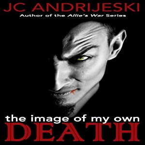 The Image of My Own Death | [JC Andrijeski]