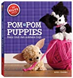 img - for Pom-Pom Puppies: Make Your Own Adorable Dogs (Klutz) book / textbook / text book