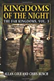 Kingdoms of the Night: The Far Kingdoms, Vol. 3 (1434416224) by Cole, Allan
