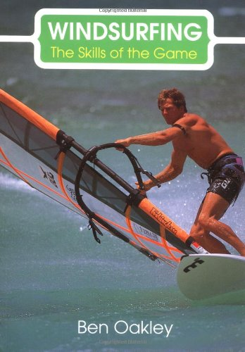 Windsurfing: The Skills of the Game