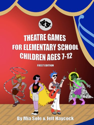 Theatre Games For Elementary School Children Ages 7-12