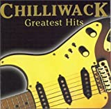 Chilliwack - Greatest Hits by Chilliwack