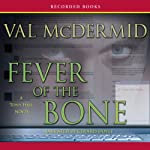 Fever of the Bone (       UNABRIDGED) by Val McDermid Narrated by Gerard Doyle