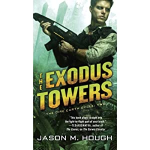 The Exodus Towers: The Dire Earth Cycle: Two | [Jason M. Hough]