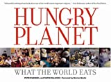 img - for Hungry Planet: What the World Eats by Faith D'Aluisio (31-Oct-2005) Hardcover book / textbook / text book