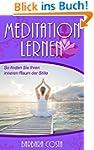 Meditation lernen: So finden Sie Ihre...