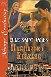 img - for Unguarded Release [Montana Double Riders 7] (Siren Publishing Menage Everlasting) book / textbook / text book