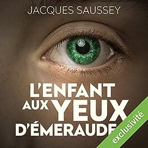 L'enfant aux yeux d'émeraude (Daniel Magne & Lisa Heslin 4) | Livre audio