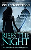 Rises the Night (The Gardella Vampire Hunters: Victoria Book 2)