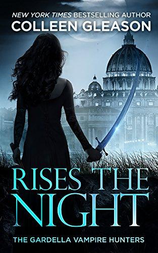 Colleen Gleason - Rises the Night (The Gardella Vampire Hunters: Victoria Book 2)