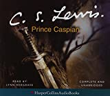 C. S. Lewis Prince Caspian (The Chronicles of Narnia): Complete & Unabridged