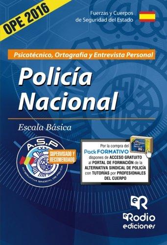 Cuerpo Nacional de Policía. Escala básica. Psicotécnico, Ortografía y Entrevista Personal. Segunda e (OPOSICIONES)