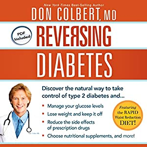 Reversing Diabetes: Discover the Natural Way to Take Control of Type 2 Diabetes | [Don Colbert]