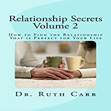 How to Find the Relationship That Is Perfect for Your Life: Relationship Secrets, Volume 2 Audiobook by Dr. Ruth Carr Narrated by Isaiah Lawson Jr