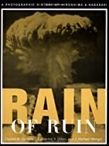 Rain of Ruin: A Photographic History of Hiroshima and Nagasaki