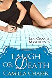 Laugh or Death (Lexi Graves Mysteries Book 6) (English Edition)
