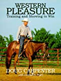 img - for Western Pleasure: Training and Showing to Win by Carpenter, Doug, Pryor, Carolyn S. (April 1, 1996) Hardcover book / textbook / text book