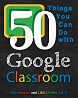 50 Things You Can Do With Google Classroom Front Cover