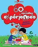 60 nouvelles expériences faciles et amusantes