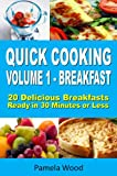 51saKCnpwpL. SL160  Quick Cooking: Volume 1   Breakfast   20 Delicious Breakfasts Ready in 30 Minutes or Less