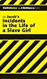 Incidents in the Life of a Slave Girl (Cliffs Notes Series)