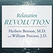 Relaxation Revolution: Enhancing Your Personal Health Through the Science and Genetics of Mind-Body Healing | [Herbert Benson, William Proctor]
