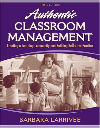 Authentic Classroom Management: Creating a Learning...