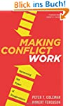 Making Conflict Work: Harnessing the...