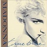 Madonna True Blue Super Club Mix - Original