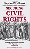 Securing Civil Rights: Freedmen, the Fourteenth Amendment, and the Right to Bear Arms, Updated Edition