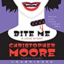 Bite Me: A Love Story (       UNABRIDGED) by Christopher Moore Narrated by Susan Bennett
