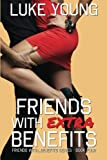 Friends With Extra Benefits (Friends With... Benefits Series (Book 4)) (Volume 4)