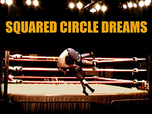 Squared Circle Dreams - Season 1, Episode 1 - The Wrestlers