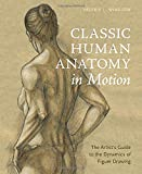 img - for Classic Human Anatomy in Motion: The Artist's Guide to the Dynamics of Figure Drawing book / textbook / text book