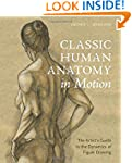 Classic Human Anatomy in Motion: The...