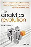 img - for The Analytics Revolution: How to Improve Your Business By Making Analytics Operational In The Big Data Era book / textbook / text book