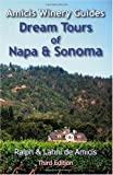 img - for Amicis Winery Guides: Dream Tours of Napa & Sonoma: Third Edition book / textbook / text book