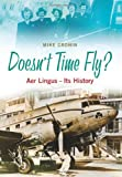 Mike Cronin Doesn't Time Fly?: Aer Lingus - Its History
