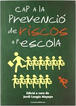 Cap a la prevenció de riscos a l'escola (Spanish) Perfect Paperback