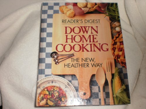 Down Home Cooking: The New, Healthier Way