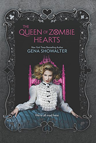 Gena Showalter - The Queen of Zombie Hearts (The White Rabbit Chronicles Book 3)