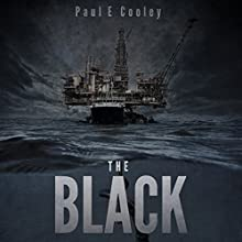 The Black: A Deep Sea Thriller (       UNABRIDGED) by Paul E. Cooley Narrated by Paul E. Cooley