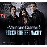 The Vampire Diaries - Rückkehr bei Nacht: Band 5 (TAGEBUCH EINES VAMPIRS (Vampire Diaries), Band 5)