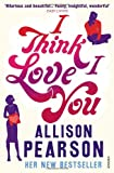 &#34;I Think I Love You&#34; av Allison Pearson