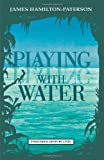 img - for Playing with Water: Passion and Solitude on a Philippine Island (Twentieth Century Lives) book / textbook / text book