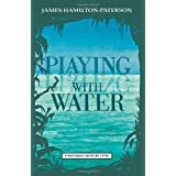 Playing with Water: Passion and Solitude on a Philippine Island (Twentieth Century Lives)by James Hamilton-Paterson