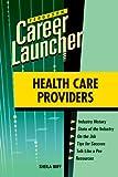 Health Care Providers (Ferguson Career Launcher) (0816079765) by Buff, Sheila